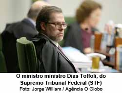 Dias Toffoli, do Supremo Tribunal Federal -  Foto: Jorge William / Agência O Globo
